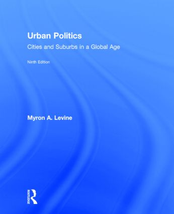 Urban Politics: Cities and Suburbs in a Global Age, 9th Edition (Hardback) book cover