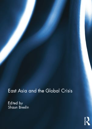 East Asia and the Global Crisis: 1st Edition (Paperback) book cover