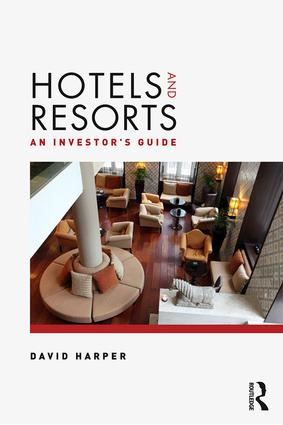 Hotels and Resorts: An investor's guide, 1st Edition (Paperback) book cover
