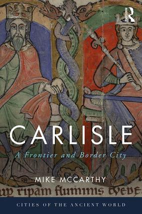 Carlisle: A Frontier and Border City book cover