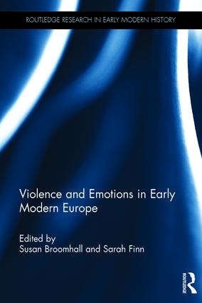 Violence and Emotions in Early Modern Europe book cover