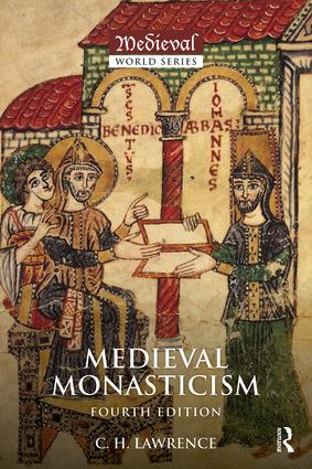 Medieval Monasticism: Forms of Religious Life in Western Europe in the Middle Ages book cover