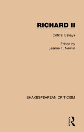 Richard II: Critical Essays, 1st Edition (Paperback) book cover