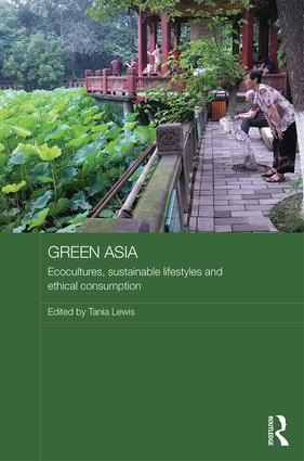 Green Asia: Ecocultures, Sustainable Lifestyles, and Ethical Consumption book cover