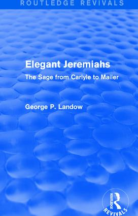Elegant Jeremiahs (Routledge Revivals): The Sage from Carlyle to Mailer book cover