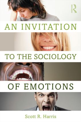 An Invitation to the Sociology of Emotions: 1st Edition (Paperback) book cover