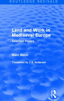 Land and Work in Mediaeval Europe (Routledge Revivals): Selected Papers book cover