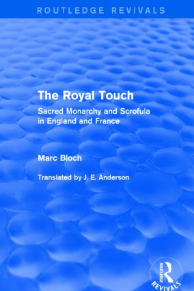 The Royal Touch (Routledge Revivals): Sacred Monarchy and Scrofula in England and France book cover