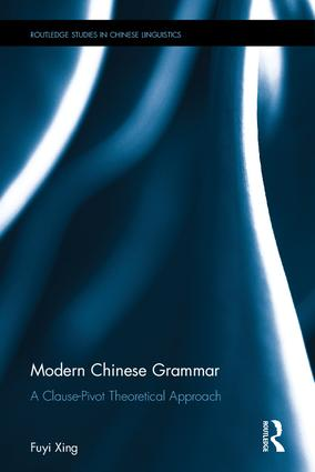 Modern Chinese Grammar - a Clause-Pivot Approach: 1st Edition (Hardback) book cover