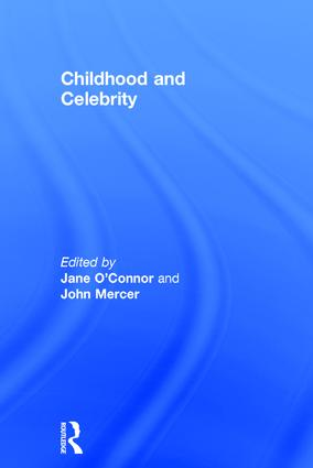 Childhood and Celebrity: 1st Edition (Hardback) book cover