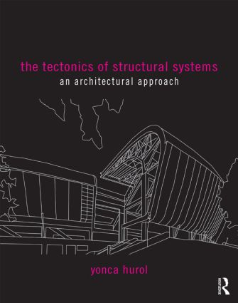 The Tectonics of Structural Systems: An Architectural Approach book cover