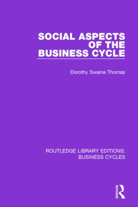 Social Aspects of the Business Cycle (RLE: Business Cycles)