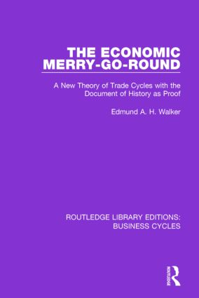 The Economic Merry-Go-Round (RLE: Business Cycles)