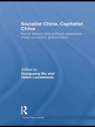 Socialist China, Capitalist China: Social tension and political adaptation under economic globalization book cover