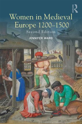 Women in Medieval Europe 1200-1500: 2nd Edition (Paperback) book cover