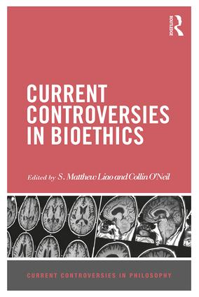 Current Controversies in Bioethics book cover