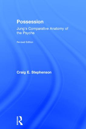 Possession: Jung's Comparative Anatomy of the Psyche, 2nd Edition (Hardback) book cover