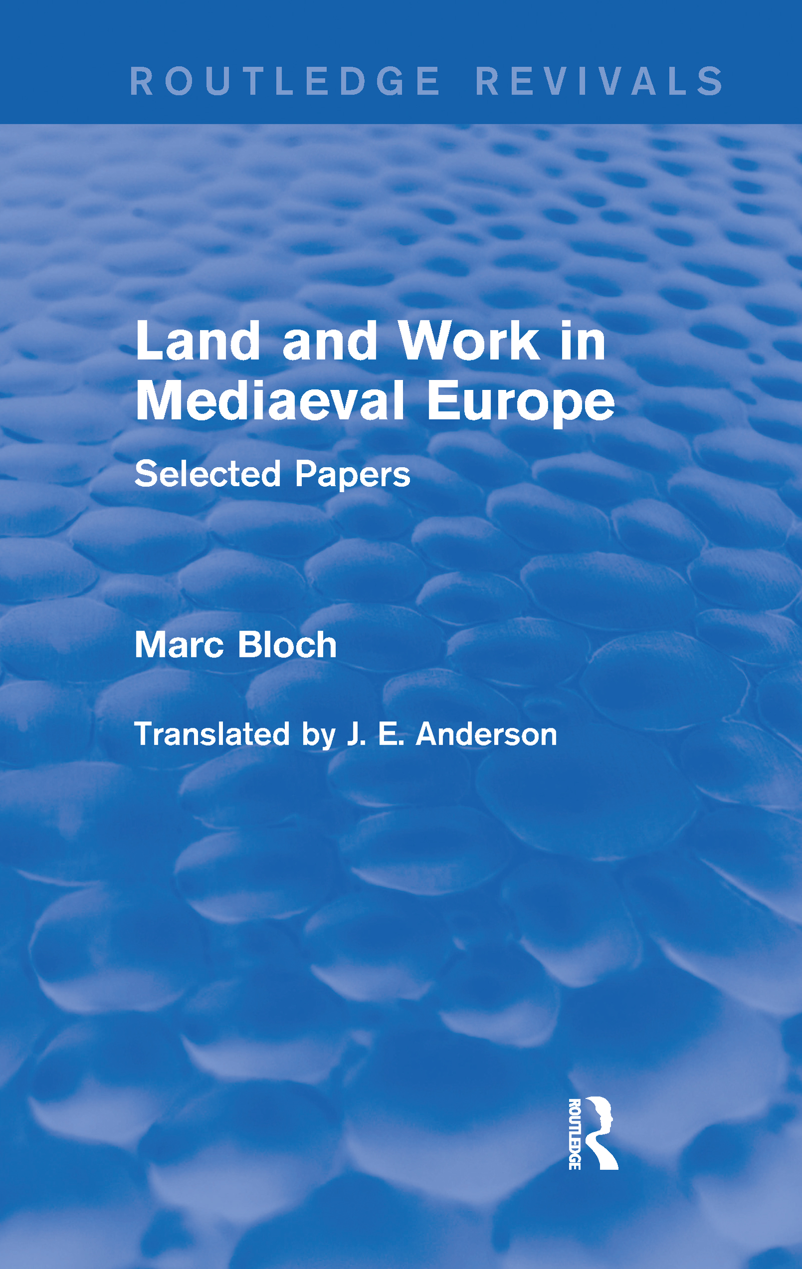 Land and Work in Mediaeval Europe (Routledge Revivals)