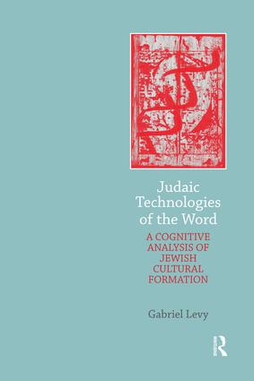 Judaic Technologies of the Word: A Cognitive Analysis of Jewish Cultural Formation, 1st Edition (Paperback) book cover