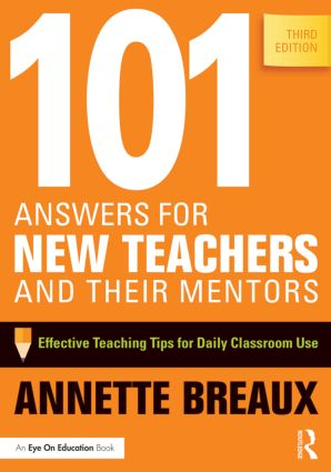 101 Answers for New Teachers and Their Mentors: Effective Teaching Tips for Daily Classroom Use book cover