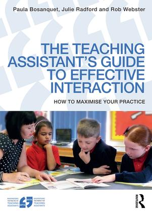 The Teaching Assistant's Guide to Effective Interaction: How to maximise your practice (Paperback) book cover