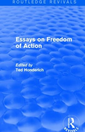 Essays on Freedom of Action (Routledge Revivals)