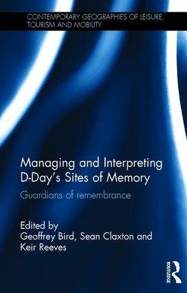 Managing and Interpreting D-Day's Sites of Memory: Guardians of remembrance book cover