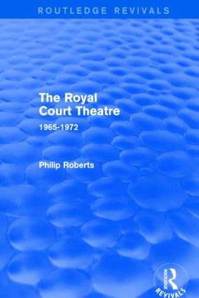 The Royal Court Theatre (Routledge Revivals): 1965-1972 book cover
