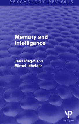 Memory and Intelligence (Psychology Revivals)