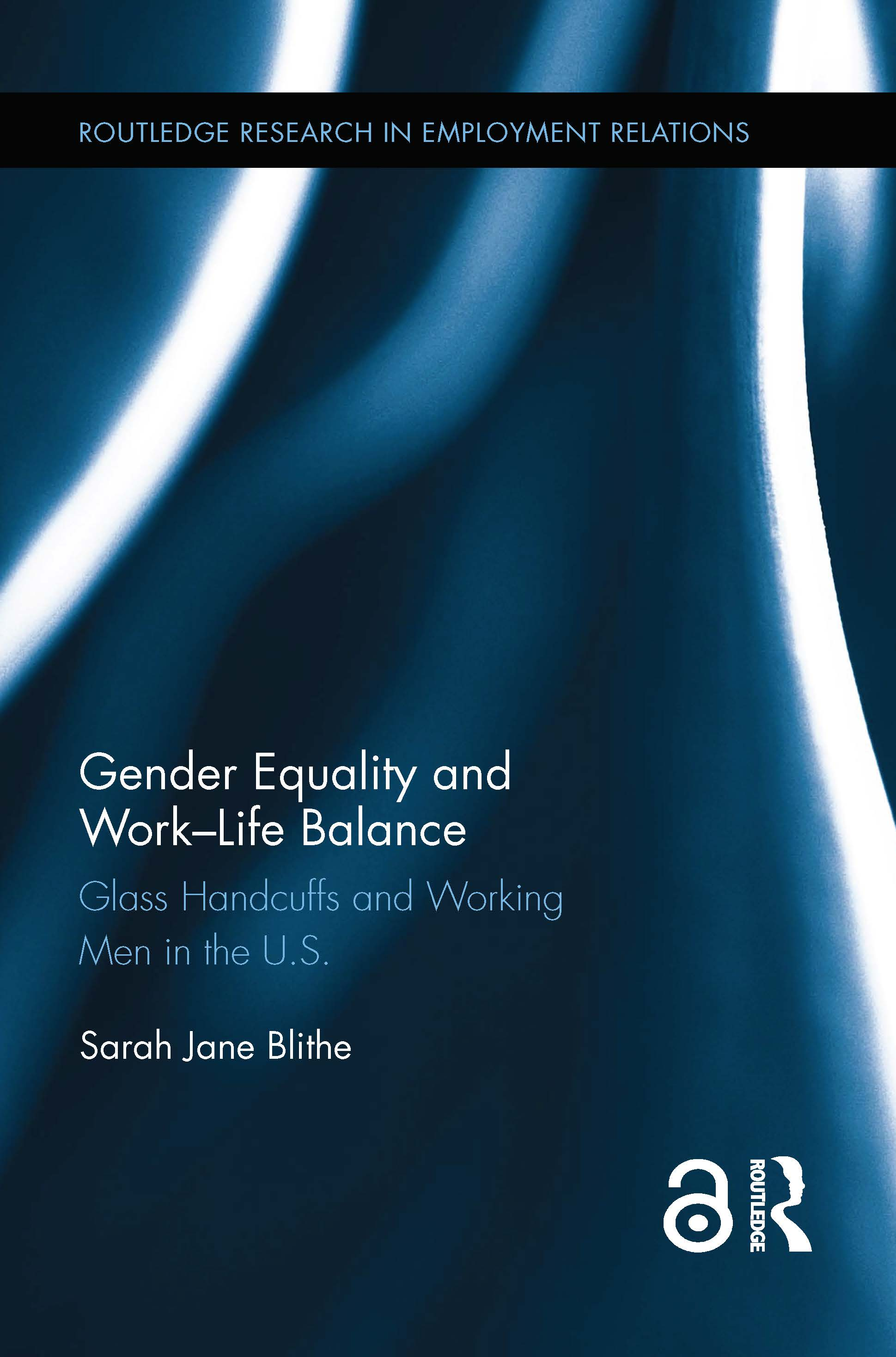 Gender Equality and Work-Life Balance: Glass Handcuffs and Working Men in the U.S., 1st Edition (Hardback) book cover