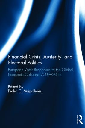 Financial Crisis, Austerity, and Electoral Politics: European Voter Responses to the Global Economic Collapse 2009-2013 book cover