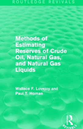 Methods of Estimating Reserves of Crude Oil, Natural Gas, and Natural Gas Liquids (Routledge Revivals): 1st Edition (Paperback) book cover