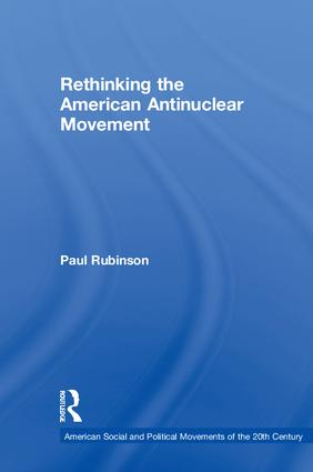 Rethinking the American Antinuclear Movement: 1st Edition (Hardback) book cover