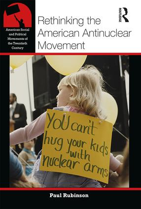 Rethinking the American Antinuclear Movement book cover