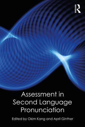 Assessment in Second Language Pronunciation: 1st Edition (Paperback) book cover