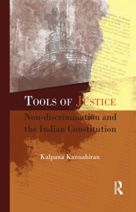 Tools of Justice: Non-discrimination and the Indian Constitution, 1st Edition (Paperback) book cover