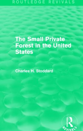 The Small Private Forest in the United States (Routledge Revivals) book cover