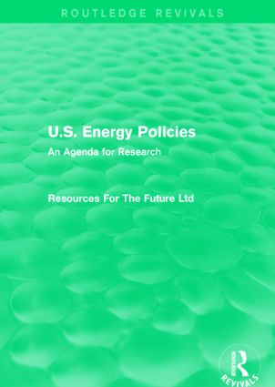 U.S. Energy Policies (Routledge Revivals): An Agenda for Research, 1st Edition (Paperback) book cover
