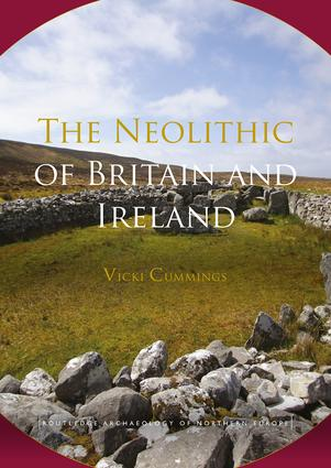 The Neolithic of Britain and Ireland: 1st Edition (Paperback) book cover