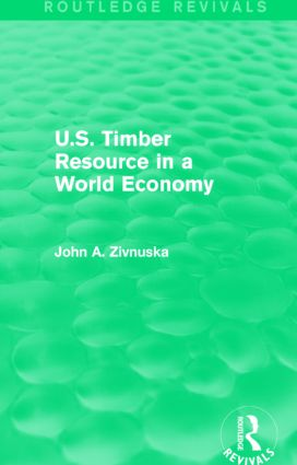U.S. Timber Resource in a World Economy (Routledge Revivals): 1st Edition (Paperback) book cover