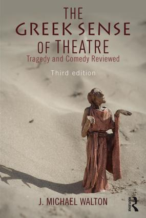 The Greek Sense of Theatre: Tragedy and Comedy, 3rd Edition (Paperback) book cover