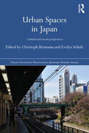 Urban Spaces in Japan: Cultural and Social Perspectives book cover