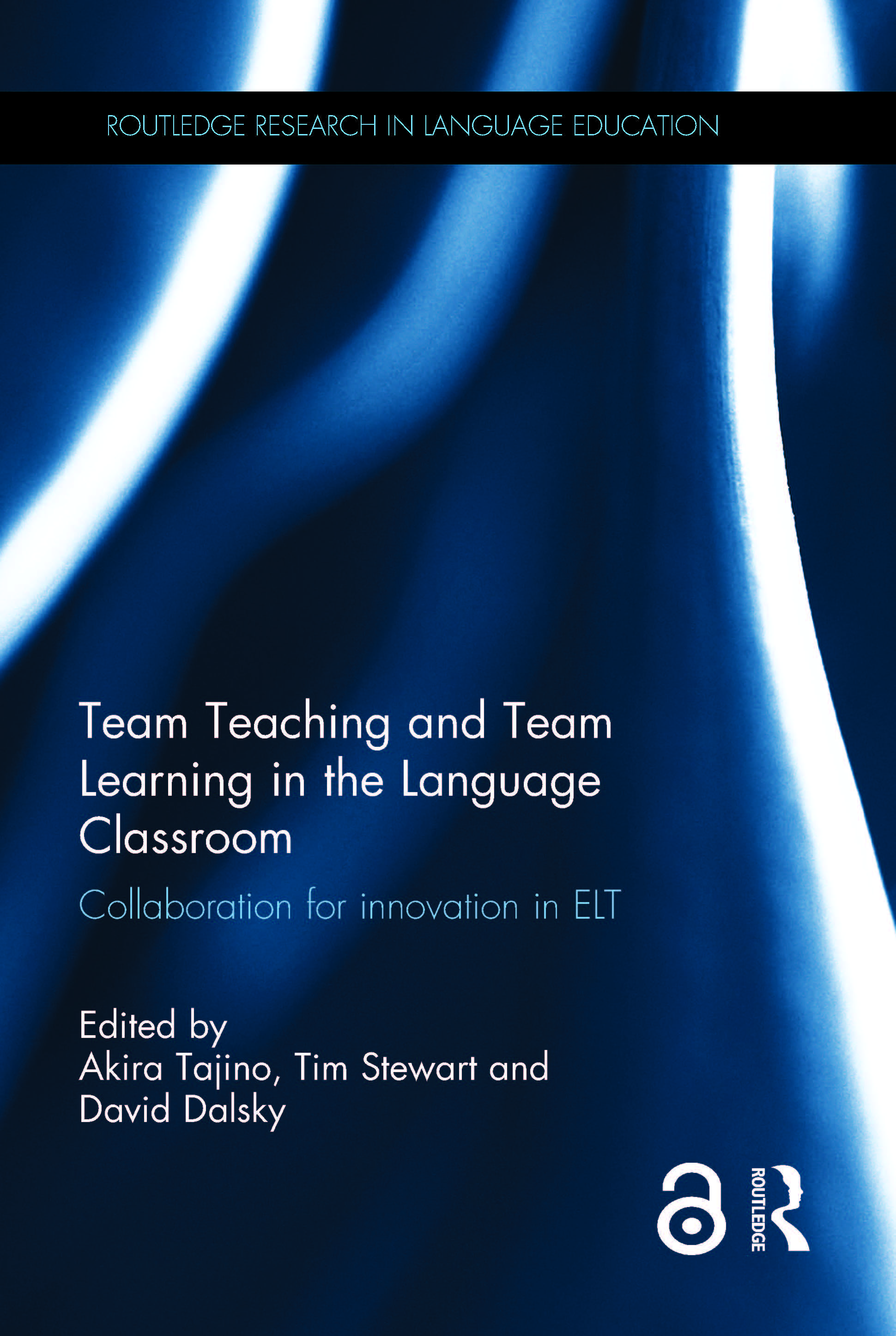 Team Teaching and Team Learning in the Language Classroom: Collaboration for innovation in ELT (Hardback) book cover