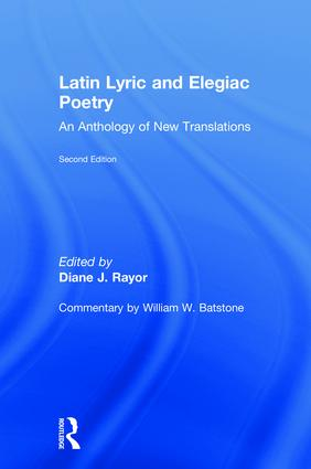 Latin Lyric and Elegiac Poetry: An Anthology of New Translations book cover
