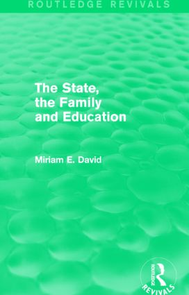 The State, the Family and Education (Routledge Revivals)