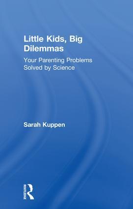 Little Kids, Big Dilemmas: Your parenting problems solved by science book cover