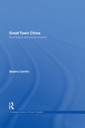 Small Town China: Rural Labour and Social Inclusion book cover