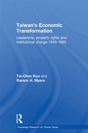 Taiwan's Economic Transformation: Leadership, Property Rights and Institutional Change 1949-1965, 1st Edition (Paperback) book cover