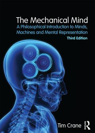The Mechanical Mind: A Philosophical Introduction to Minds, Machines and Mental Representation book cover
