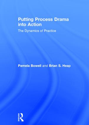 Putting Process Drama into Action: The Dynamics of Practice book cover